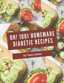 Oh  1001 Homemade Diabetic Recipes Book PDF
