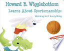 Howard B  Wigglebottom Learns About Sportsmanship