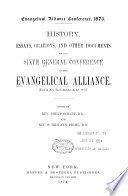 History  Essays  Orations  and Other Documents of the Sixth General Conference of the Evangelical Alliance Book
