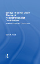 Essays in Social Value Theory  A Neoinstitutionalist Contribution