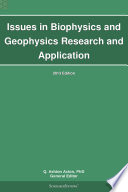 Issues in Biophysics and Geophysics Research and Application  2013 Edition Book