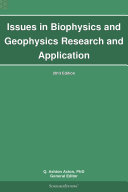 Issues in Biophysics and Geophysics Research and Application  2013 Edition