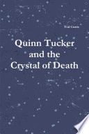 Quinn Tucker And The Crystal Of Death