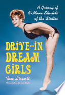 """""""Drive-in Dream Girls: A Galaxy of B-Movie Starlets of the Sixties"""" by Tom Lisanti"""