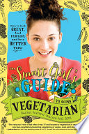 The Smart Girl s Guide to Going Vegetarian