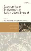 Geographies of Embodiment in Early Modern England