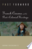 Past forward french cinema and the post colonial heritage dayna front cover fandeluxe Images