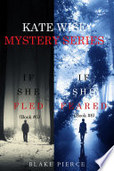 Free A Kate Wise Mystery Bundle: If She Fled (#5) and If She Feared (#6) Read Online