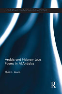 Arabic and Hebrew Love Poems in Al-Andalus