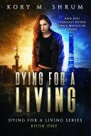 Dying for a Living [Pdf/ePub] eBook