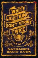 White Lightning Don t Strike Twice