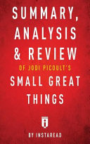 Summary, Analysis and Review of Jodi Picoult's Small Great Things by Instaread