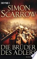 Die Brüder des Adlers  : Die Rom-Serie 4 - Roman
