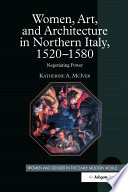 Women  Art  and Architecture in Northern Italy  1520   1580 Book