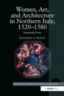 Women  Art  and Architecture in Northern Italy  1520   1580