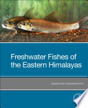 Freshwater Fishes of the Eastern Himalayas Book