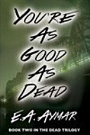 You re As Good As Dead Book