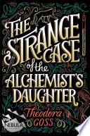The Strange Case of the Alchemist s Daughter Book