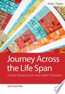 """Journey Across the Life Span: Human Development and Health Promotion"" by Elaine U Polan, Daphne R Taylor"
