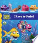 Splash and Bubbles  I Love to Swim