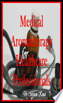 Medical Aromatherapy for Healthcare Professionals Book