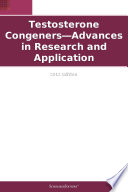 Testosterone Congeners—Advances in Research and Application: 2012 Edition