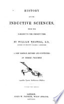 History of the Inductive Sciences  VI  Mechanics  including fluid mechanics  VII  Physical astronomy  VIII  Acoustics  IX  Optics  formal and physical  X  Thermotics and atmology Book