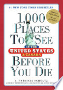"""""""1,000 Places to See in the United States and Canada Before You Die"""" by Patricia Schultz"""