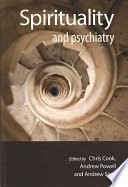 """""""Spirituality and Psychiatry"""" by Christopher C. H. Cook, Andrew Powell, Andrew Sims"""