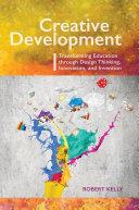 Creative Development: Transforming Education through Design ...