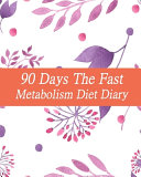 90 Days The Fast Metabolism Diet Diary Book PDF