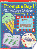 Prompt A Day 625 Thought Provoking Writing Prompts Linked To Each Day Of The School Year
