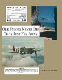 Old Pilots Never Die - They Just Fly Away