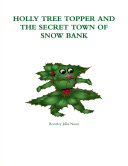 Pdf HOLLY TREE TOPPER AND THE SECRET TOWN OF SNOW BANK