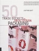 50 Trade Secrets of Great Design Packaging