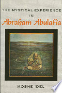 Mystical Experience In Abraham Abulafia The