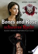 Bones and Rose - schwarze Nacht