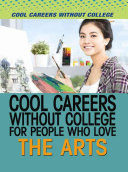 Cool Careers Without College for People Who Love the Arts