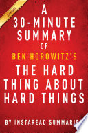 The Hard Thing About Hard Things by Ben Horowitz   A 30 minute Summary   Analysis