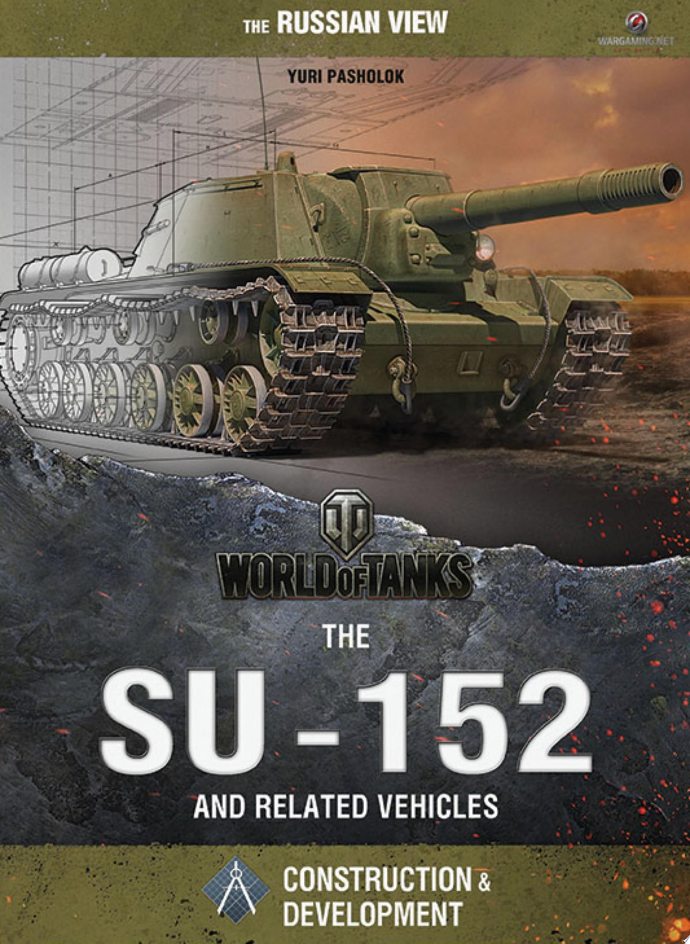 World of Tanks   The SU 152 and Related Vehicles