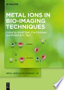 Metal Ions in Bio Imaging Techniques