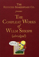 The Reduced Shakespeare Company S The Complete Works Of William Shakespeare Abridged