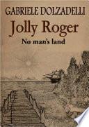 Jolly Roger Volume 1: No Man's Land