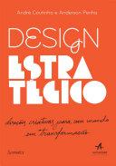 Design Estratégico: Direções criativas para um mundo em transformação