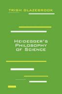 Heidegger s Philosophy of Science