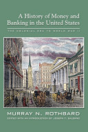 History of Money and Banking in the United States: The Colonial Era to World War II, A Pdf/ePub eBook