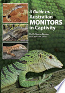 """A Guide to Australian Monitors in Captivity"" by Danny Brown"