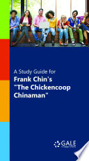 A Study Guide for Frank Chin s  The Chickencoop Chinaman  Book