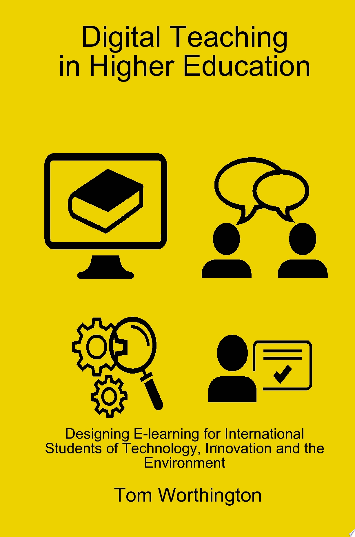 Digital Teaching In Higher Education  Designing E learning for International Students of Technology  Innovation and the Environment