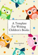 A Template For Writing Children S Books
